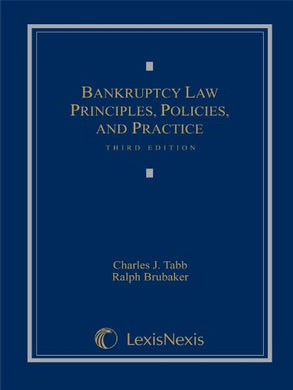 Bankruptcy Law: Principles, Policies, And Practice