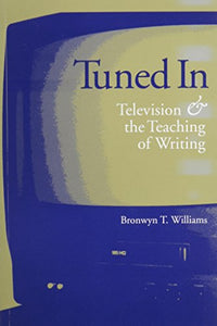 Tuned In: Television & The Teaching Of Writing