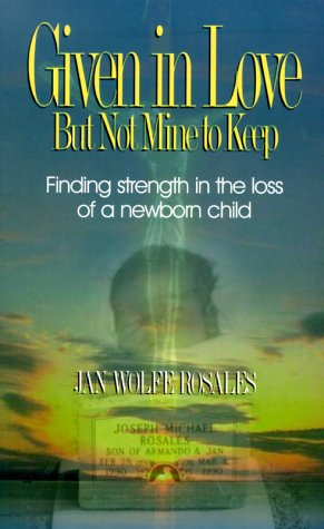 Given In Love But Not Mine To Keep: Finding Strength In The Loss Of A Newborn Child