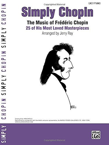 Simply Chopin: The Music Of Frdric Chopin -- 25 Of His Piano Masterpieces (Simply Series)