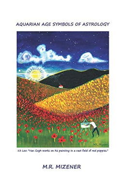 Aquarian Age Symbols Of Astrology: 13 Leo: Van Gogh Works On His Painting In A Vast Field Of Red Poppies.
