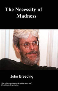 The Necessity Of Madness