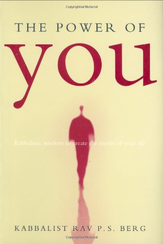 The Power Of You: Kabbalistic Wisdom To Create The Movie Of Your Life