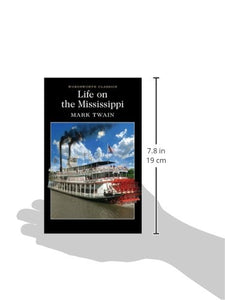 Life On The Mississippi (Wordsworth Classics)