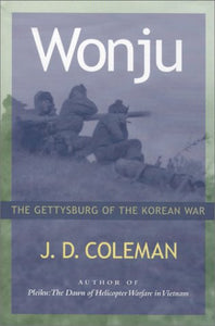 Wonju: The Gettysburg Of The Korean War