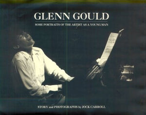 Glenn Gould: Some Portraits Of The Artist As A Young Man