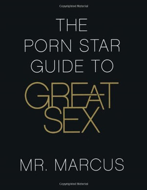 The Porn Star Guide To Great Sex