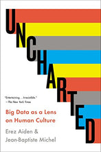Load image into Gallery viewer, Uncharted: Big Data As A Lens On Human Culture