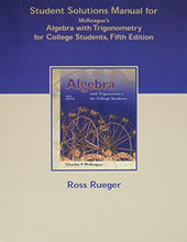 Load image into Gallery viewer, Student Solutions Manual For Mckeague'S Algebra With Trigonometry For College Students