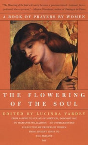 The Flowering Of The Soul: A Book Of Prayers By Women