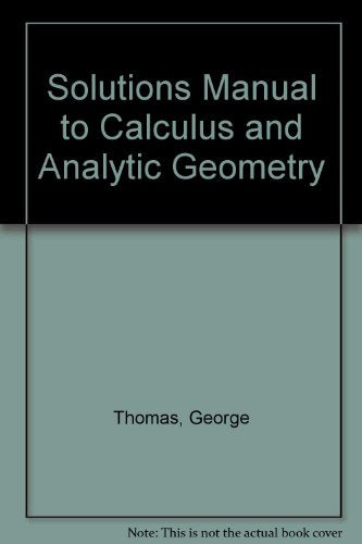 Solutions Manual To Calculus And Analytic Geometry