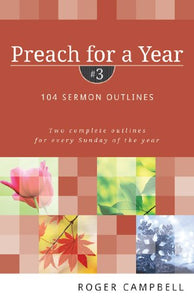 Preach For A Year: 104 Sermon Outlines (Preach For A Year Series)