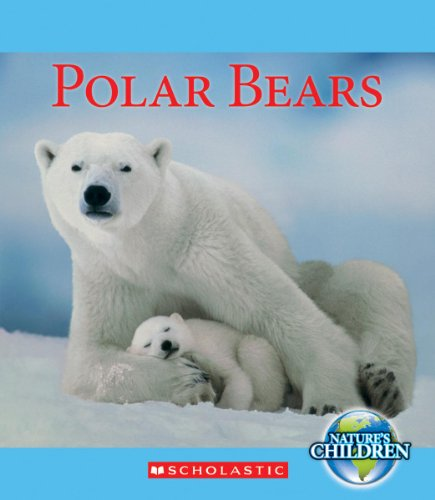 Polar Bears (Nature'S Children)