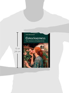 Consciousness: The Science Of Subjectivity