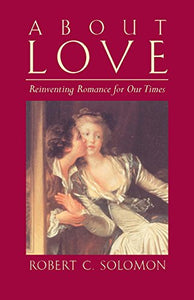 About Love: Reinventing Romance For Our Times