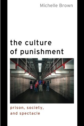 The Culture Of Punishment: Prison, Society, And Spectacle (Alternative Criminology)