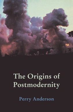 The Origins Of Postmodernity
