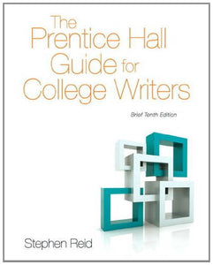 The Prentice Hall Guide For College Writers: Brief Edition (10Th Edition)