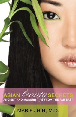 Asian Beauty Secrets: Ancient And Modern Tips From The Far East