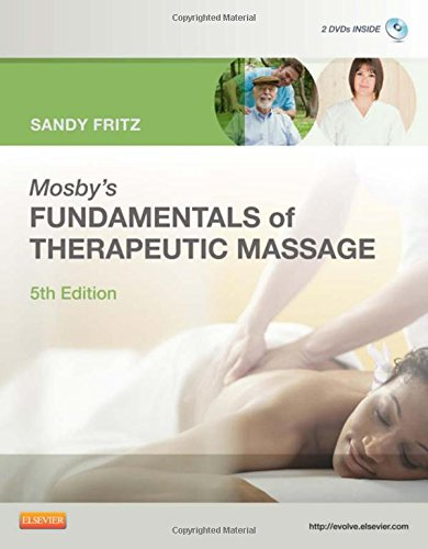 Mosby'S Fundamentals Of Therapeutic Massage, 5E