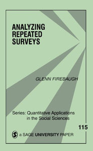 Analyzing Repeated Surveys (Quantitative Applications In The Social Sciences)