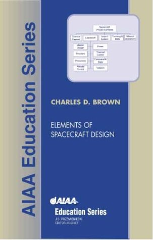 Elements Of Spacecraft Design (Aiaa Education Series)