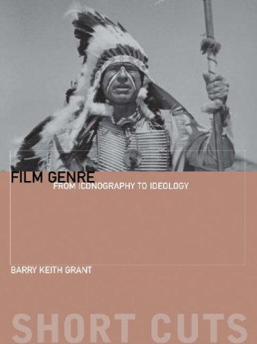 Film Genre: From Iconography To Ideology (Short Cuts)