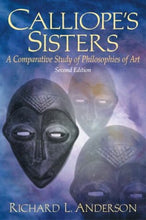 Load image into Gallery viewer, Calliope'S Sisters: A Comparative Study Of Philosophies Of Art (2Nd Edition)