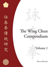 Load image into Gallery viewer, The Wing Chun Compendium, Volume One
