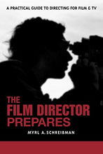 Load image into Gallery viewer, The Film Director Prepares: A Practical Guide To Directing For Film And Tv