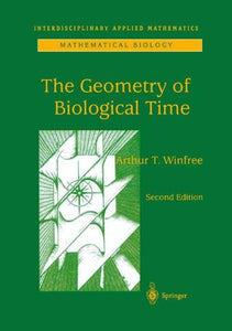 The Geometry Of Biological Time (Interdisciplinary Applied Mathematics)
