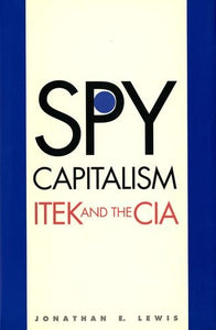Spy Capitalism: Itek And The Cia