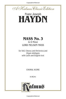 Mass No. 3 In D Minor (Lord Nelson Or Imperial): Satb With Satb Soli (Orch.) (Latin, English Language Edition) (Kalmus Edition) (Latin Edition)