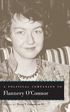 Load image into Gallery viewer, A Political Companion To Flannery O'Connor (Political Companions Gr Am Au)