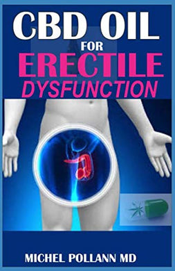 Cbd Oil For Erectile Dysfunction: The Most Potential Remedy For Sexual Disorder