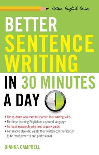 Better Sentence Writing In 30 Minutes A Day (Better English)