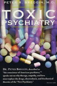Toxic Psychiatry: Why Therapy, Empathy, And Love Must Replace The Drugs, Electroshock, And Biochemical Theories Of The New Psychiatry