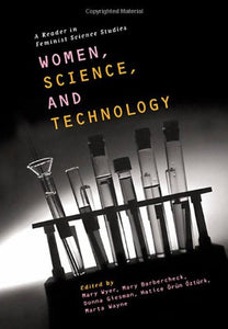 Women, Science And Technology: A Reader In Feminist Science Studies