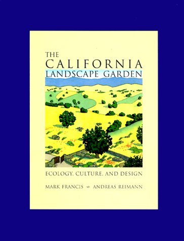 The California Landscape Garden: Ecology, Culture, And Design