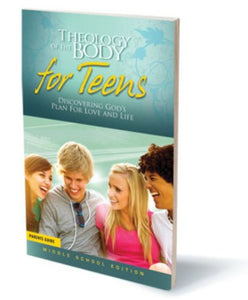 Theology Of The Body For Teens Discovering God'S Plan For Love And Life (Middle School Edition) Parent'S Guide