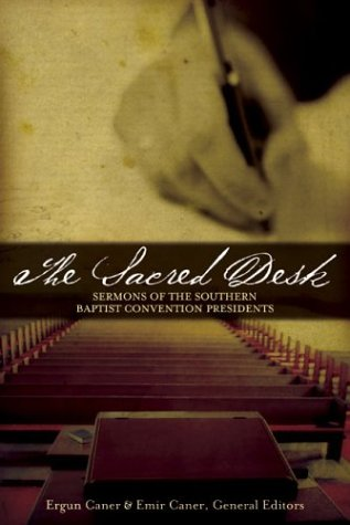 The Sacred Desk: Sermons Of The Southern Baptist Convention Presidents