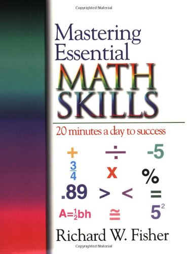 Mastering Essential Math Skills: 20 Minutes A Day To Success (For Grades 6-8)
