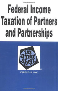 Federal Income Taxation Of Partners And Partnerships In A Nutshell (Nutshell Series)