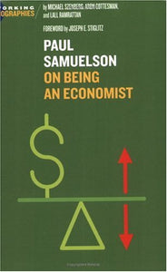 Paul A. Samuelson: On Being An Economist (Working Biographies)