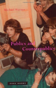 Publics And Counterpublics (Zone Books)
