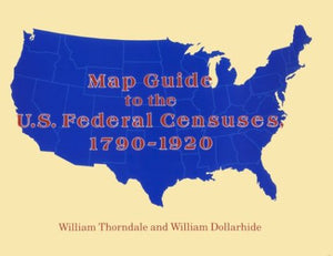 Map Guide To The U.S. Federal Censuses, 1790-1920