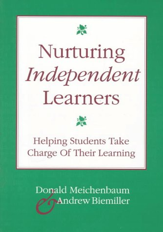 Nurturing Independent Learners: Helping Students Take Charge Of Their Learning