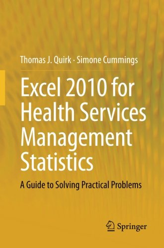 Excel 2010 For Health Services Management Statistics: A Guide To Solving Practical Problems