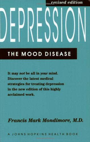 Depression, The Mood Disease (A Johns Hopkins Press Health Book)