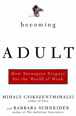 Becoming Adult How Teenagers Prepare For The World Of Work